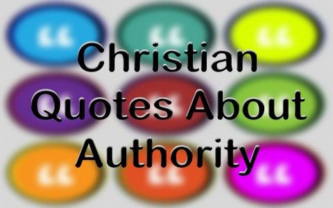 Top 15 Christian Quotes About Authority