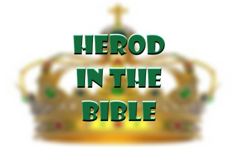 The Herods In The Bible