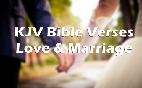King James Bible Verses Love and Marriage