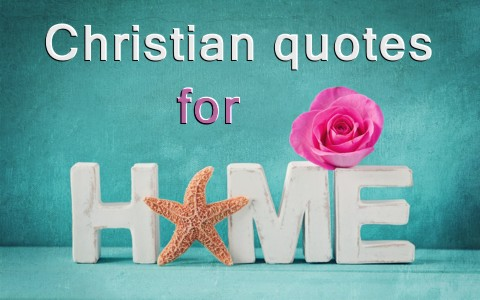 25 Awe Inspiring Christian Quotes For The Home