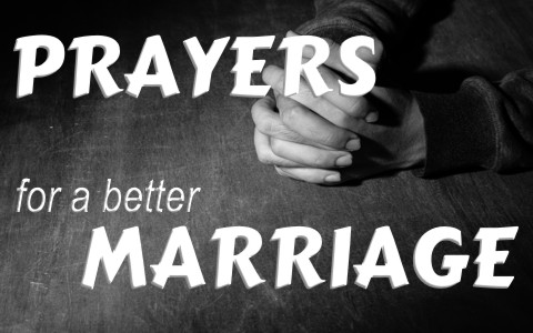 4 Good Prayers For A Better Marriage