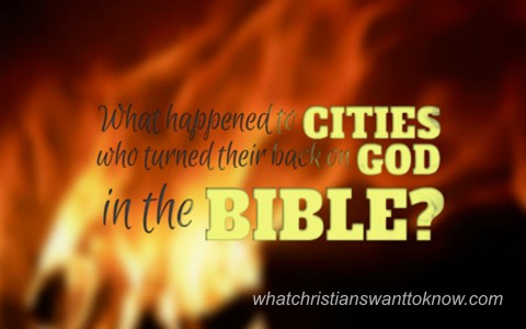what happened to cities who turned their back on God in the Bible