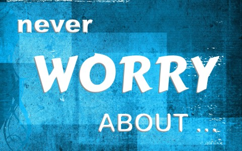 7 things you never need to worry about