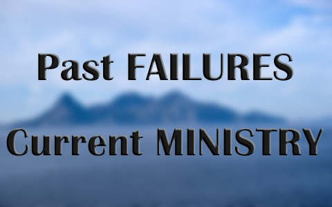 How To Turn Your Past Failures Into A Current Ministry