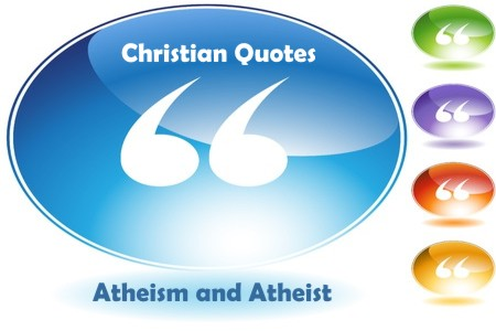 15 Christian Quotes About Atheism Or Atheists