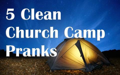 5 clean church camp pranks