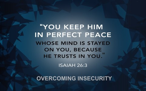 7 Bible Verses To Help Overcome Insecurity1