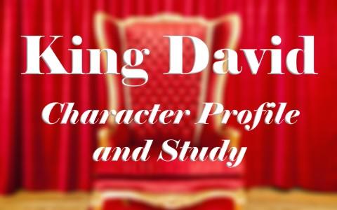 King David character profile and study